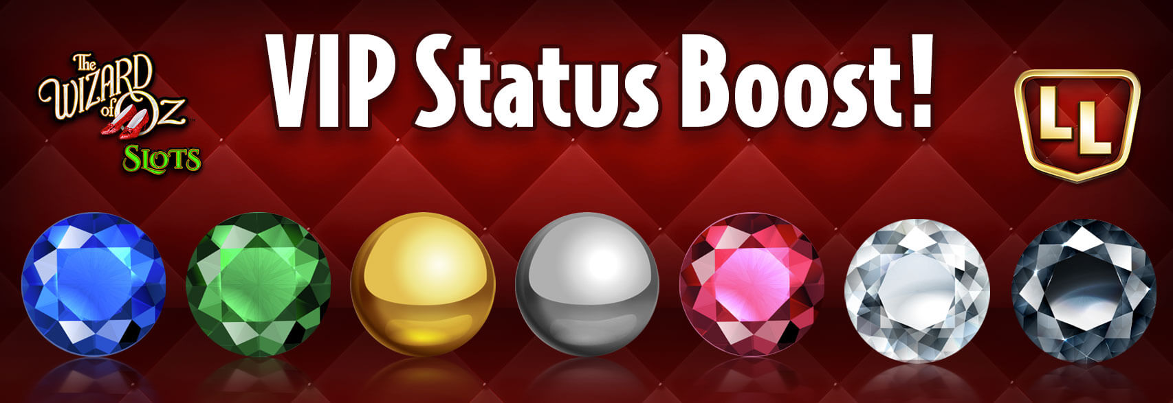 VIP Status Boost is ON! Play like a VIP today and enjoy bigger bonuses, and access to more VIP machines!